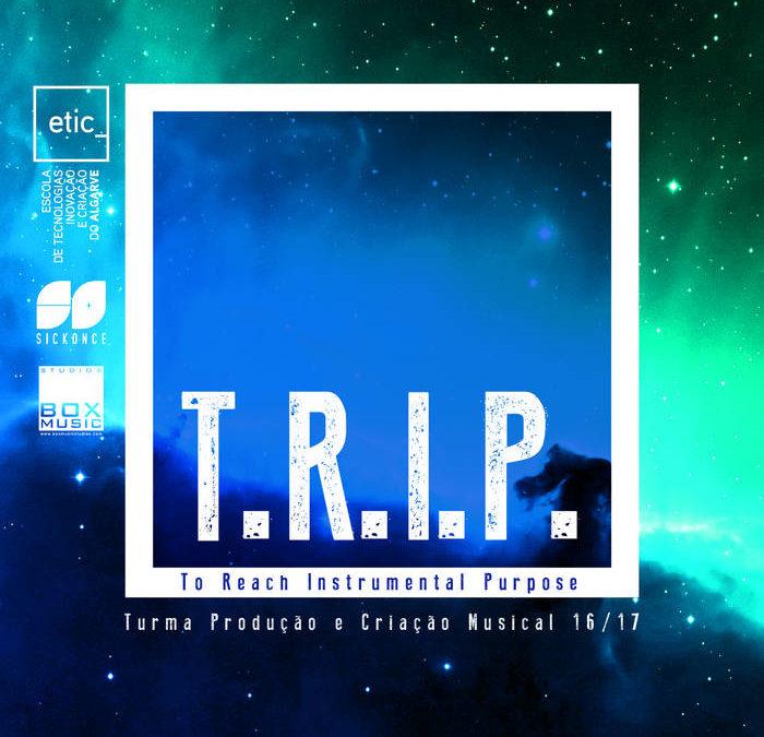 T.R.I.P.