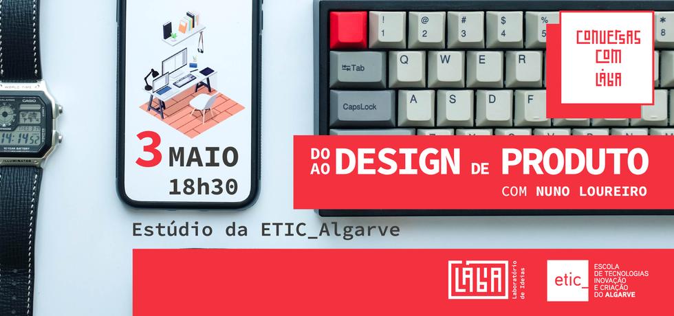 """Conversas Com Lábia – """"Do design de produto ao design de produto"""" com Nuno Loureiro"""