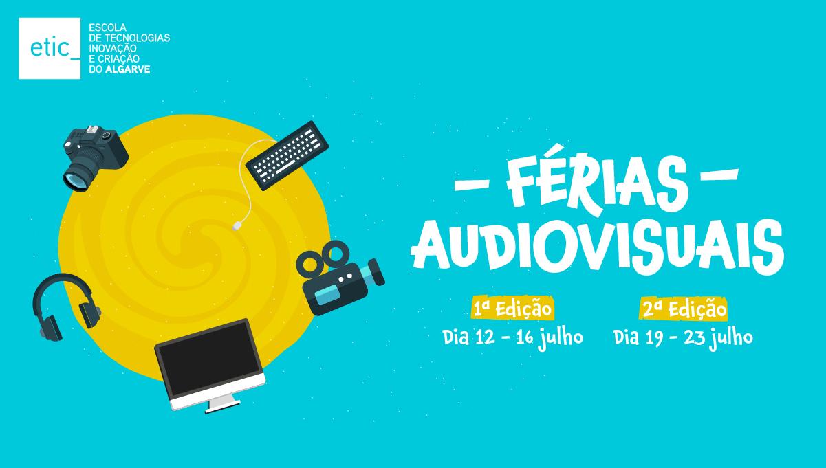 Férias Audiovisuais na ETIC_Algarve - mês de julho